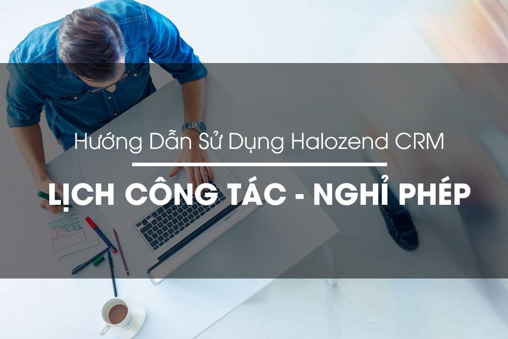 tạo lịch công tác halozend CRM