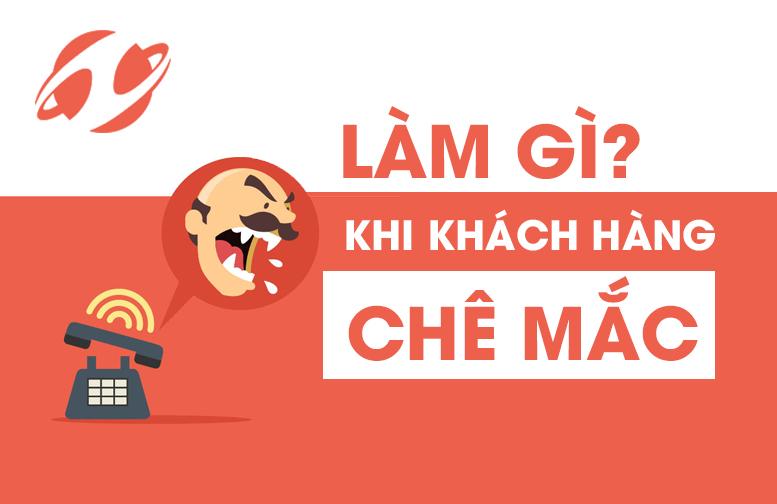 LAM GI KHI KHACH HANG CHE MAC